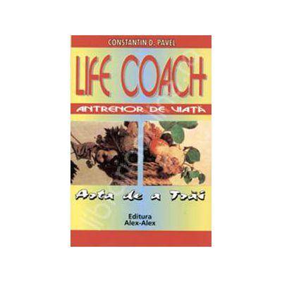 Life coach.Antrenor de viata. Arta de a trai