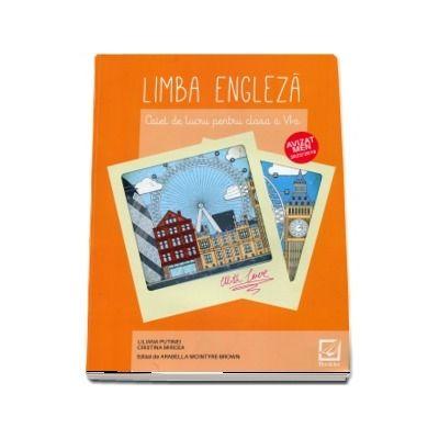 Limba engleza, caiet de lucru pentru clasa a VI-a. Editia a IV-a