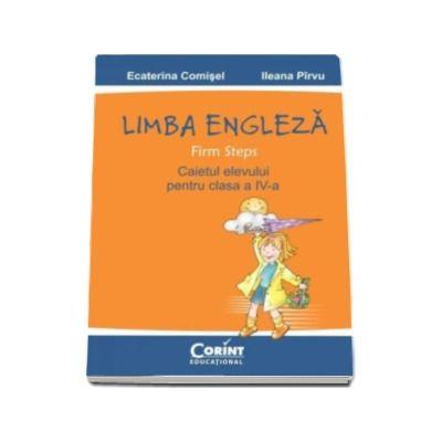 Limba engleza. Caietul elevului (Firm steps) pentru clasa a IV-a