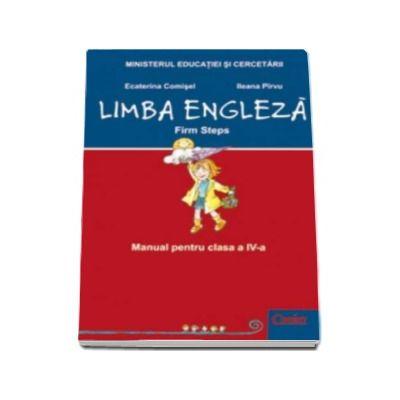 Limba Engleza, firm steps - Manual pentru clasa a IV-a