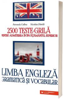 Limba engleza. Gramatica si vocabular. 2500 de teste tip grila pentru admiterea in invatamantul superior