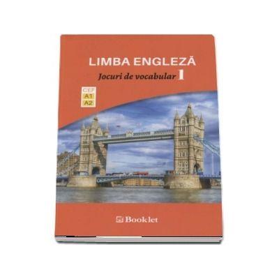 Limba Engleza - Jocuri de vocabular, volumul I. Nivel A1-A2 - Exersarea in joaca a vocabularului si a gramaticii functionale
