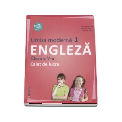 Limba Engleza, limba moderna 1, caiet de lucru pentru clasa a V-a