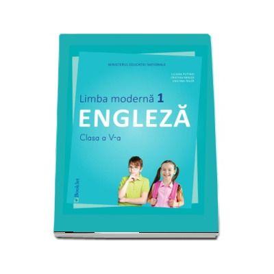 Limba Engleza, limba moderna 1, manual pentru clasa a V-a. Contine si editia digitala (Liliana Putinei)