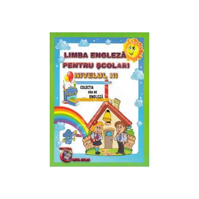 Limba engleza pentru scolari. Nivelul III