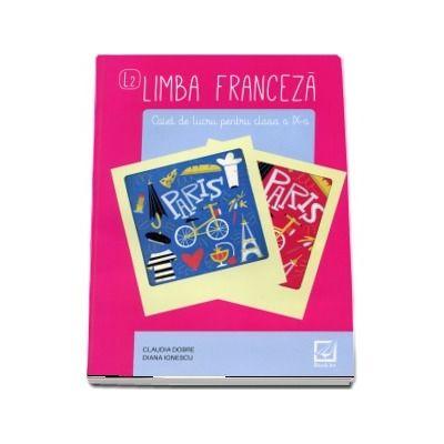 Limba franceza, caiet de lucru pentru clasa a IX-a L2
