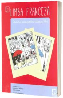 Limba franceza caiet de lucru pentru clasa a VII-a. Editia a II-a