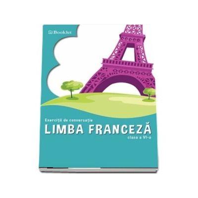 Limba franceza. Exercitii de conversatie, clasa a VI-a
