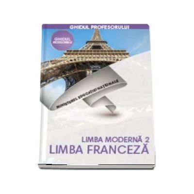 Limba Franceza, limba moderna 2, ghidul profesorului pentru clasa a V-a (Doina Groza, Dan Ion Nasta)