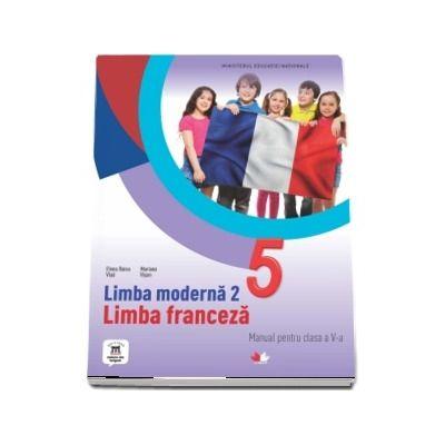 Limba Franceza, limba moderna 2, manual pentru clasa a V-a. Contine si editia digitala (Elena Raisa Vlad)