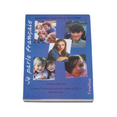 Limba franceza, manual pentru clasa a IX-a, limba I de studiu. Je parle francais