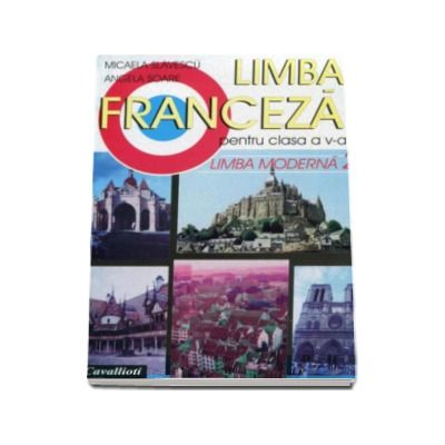 Limba franceza. Manual pentru clasa a V-a limba moderna 2 - Cavallioti