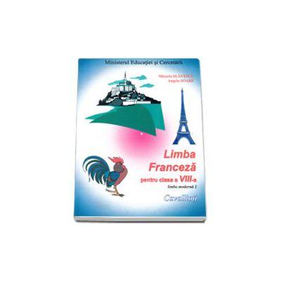 Limba franceza. Manual pentru clasa a VIII-a limba moderna 1 - Cavallioti