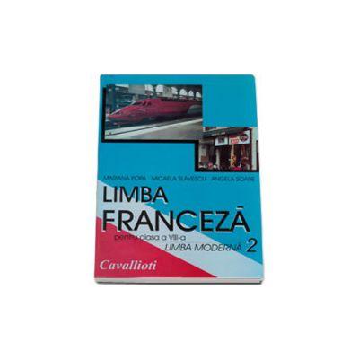 Limba franceza. Manual pentru clasa a VIII-a limba moderna 2 - Cavallioti