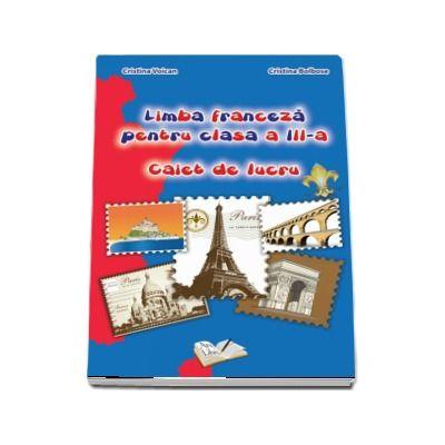 Limba franceza pentru clasa a III-a. Caiet de lucru