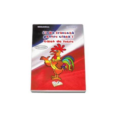 Limba franceza pentru clasa I. Caiet de lucru