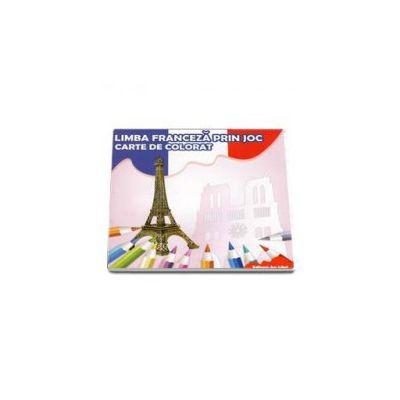 Limba Franceza prin joc. Carte de colorat