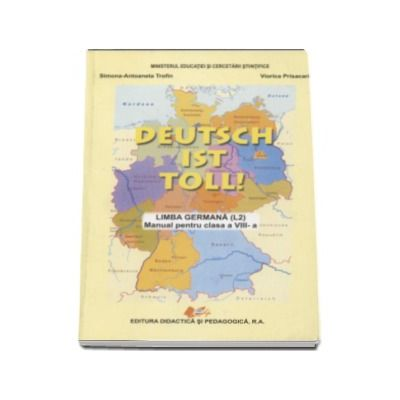 Limba germana, manual pentru clasa a VIII-a (L2) Deutsch ist Toll!