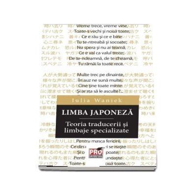 Limba japoneza. Teoria traducerii si limbaje specializate - Iulia Waniek