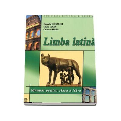 Limba latina manual pentru clasa a XI-a (Eugen Hristache)
