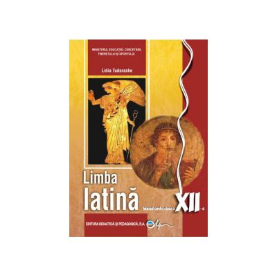 Limba latina, manual pentru clasa a XII-a (Lidia Tudorache)
