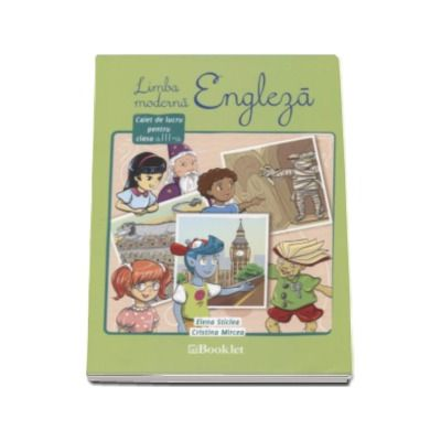 Limba moderna Engleza, caiet de lucru pentru clasa a III-a - Elena Sticlea