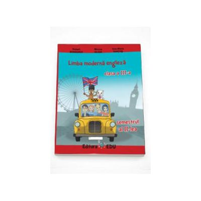 Limba moderna engleza manual pentru clasa a III-a semestrul al II-lea - Contine editia digitala (Robert Bondoroi)
