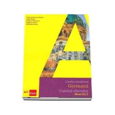 Limba moderna germana. Caietul elevului, nivel A2.2