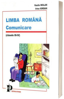 Limba romana. Comunicare (cls. III-IV)