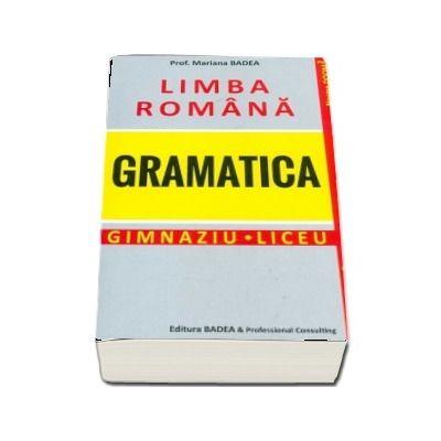 Limba romana, gramatica pentru elevi. Gimnaziu si liceu. Conform DOOM 2 - Mariana Badea
