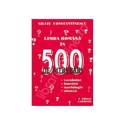 Limba romana in 500 de intrebari