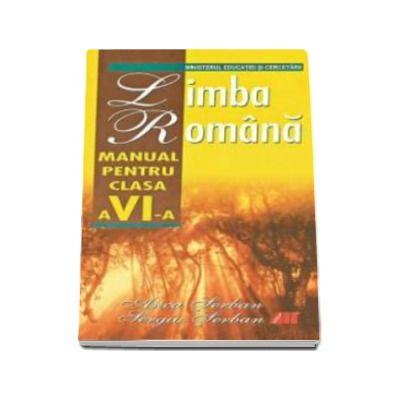 Limba Romana.Manual pentru clasa a-VI-a (Serban)