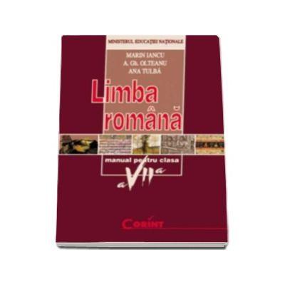 Limba romana, manual pentru clasa a VII-a (Marin Iancu, A. Gh. Olteanu, Ana Tulba)