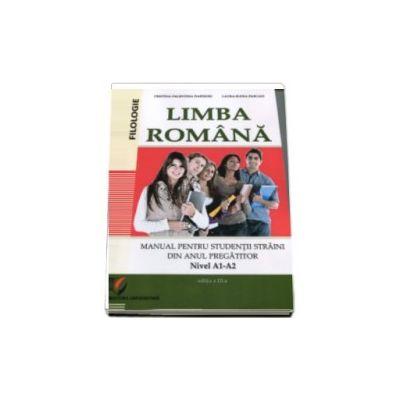 Limba Romana. Manual pentru studentii straini din anul pregatitor. Nivel A1-A2 - Editia a III-a