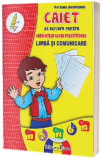Limba si comunicare. Caiet de scriere pentru gradinita si clasa pregatitoare