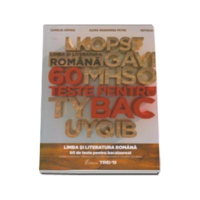 Limba si literatura romana, 60 de teste pentru bacalaureat - Camelia Sapoiu
