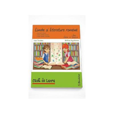 Limba si literatura romana. Caiet de lucru pentru clasa a 7-a