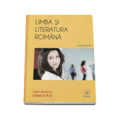 Limba si literatura romana caiet de lucru pentru clasa a IX-a Alina Hristea