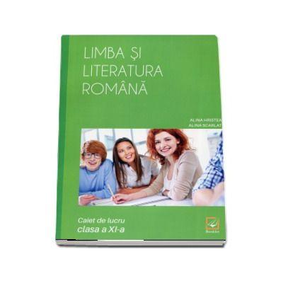 Limba si literatura romana - caiet de lucru pentru clasa a XI-a