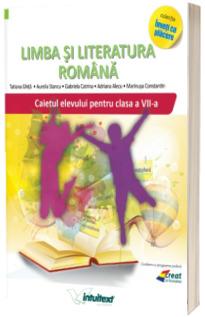 Limba si literatura romana. Caiet pentru clasa a VII-a