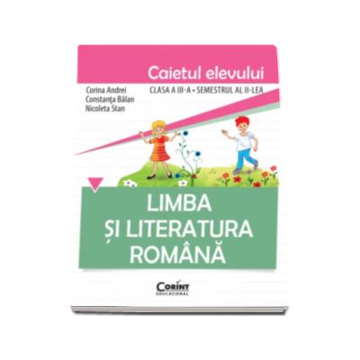 Limba si literatura romana, caietul elevului pentru clasa a III-a, semestrul al II -lea - Constanta Balan