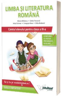 Limba si literatura romana, caietul elevului pentru clasa a III-a (Stefan Pacearca)