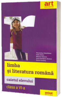 Limba si literatura romana. Caietul elevului pentru clasa a VI-a