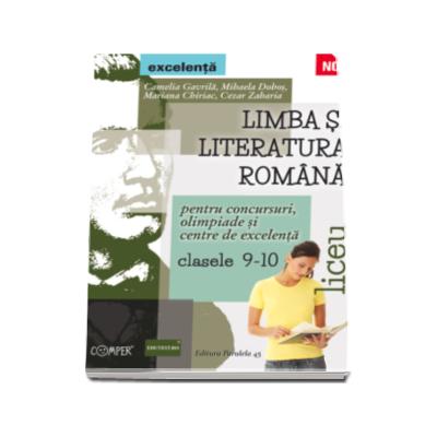 Limba si literatura romana - Concursuri, olimpiade si centre de excelenta, clasele 9-10 (liceu)