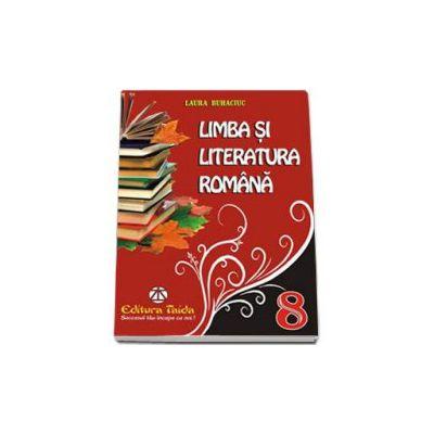Limba si literatura romana culegere pentru clasa a VIII-a (Laura Buhaciuc)