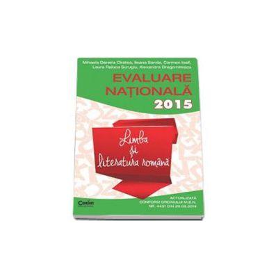 Limba si literatura romana - Evaluare nationala actualizata 2015, in 45 de teste