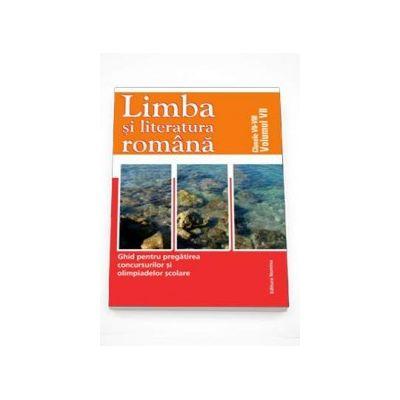 Limba si literatura romana - Ghid pentru pregatirea concursurilor si olimpiadelor scolare. Clasele VII-VIII Volumul VII