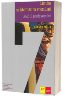 Limba si literatura romana, ghidul profesorului pentru clasa a VII-a