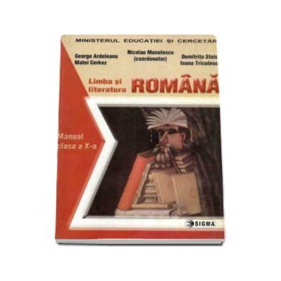 Limba si literatura romana. Manual clasa a X-a