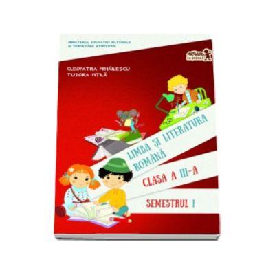 Limba si literatura romana manual pentru clasa a III-a, semestrul 1 - Cleopatra Mihailescu, Tudora Pitila - cu acces la varianta digitala (nu contine CD)